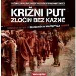 Krizni Put - Zlocin Bez Kazne - Strasna Istina O Bleiburskim Marsevima Smrti - DVD - Most Croatian DVDs are European region 2 (unless otherwise specified).  You will need a multi region player.
